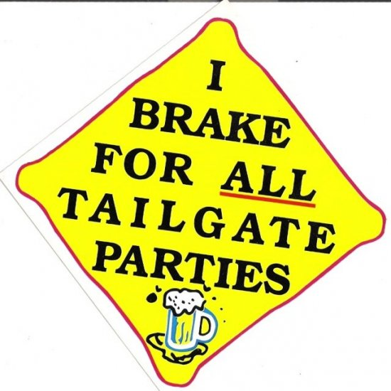 I BRAKE FOR ALL TAILGATE PARTIES Bumper Sticker
