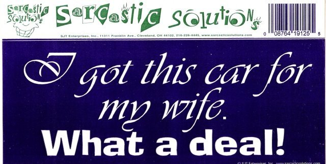 I got this car for my wife. What a deal! Bumper Sticker