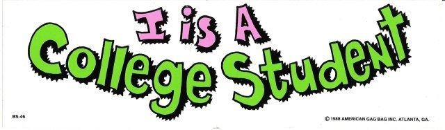 I is A College Student Bumper Sticker