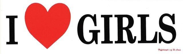 I LOVE GIRLS Bumper Sticker