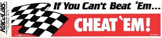 If You Can't Beat 'Em CHEAT 'EM! Bumper Sticker