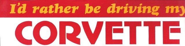 I'd rather be driving my CORVETTE Bumper Sticker