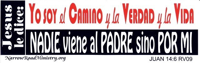 Jesus said: I Am the WAY, the TRUTH, & the LIFE (SPANISH) Bumper Sticker