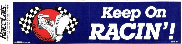 KEEP ON RACIN'! Bumper Sticker