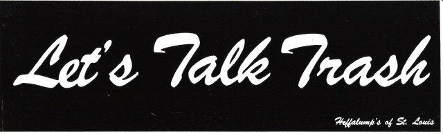 Let's Talk Trash Bumper Sticker