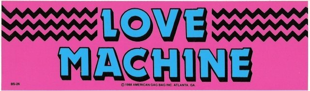 LOVE MACHINE Bumper Sticker