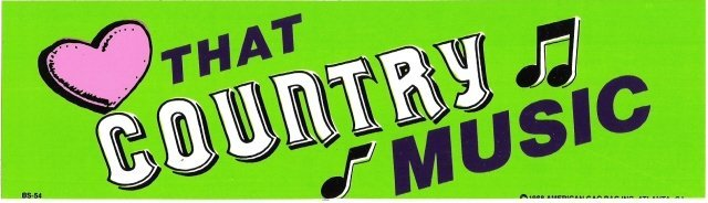 LOVE THAT COUNTRY MUSIC Bumper Sticker