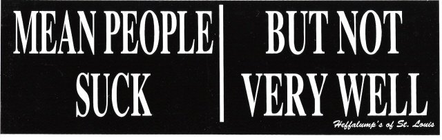 MEAN PEOPLE SUCK BUT NOT VERY WELL Bumper Sticker