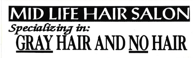MID LIFE HAIR SALON Specializing in: GRAY HAIR AND NO HAIR Bumper Sticker