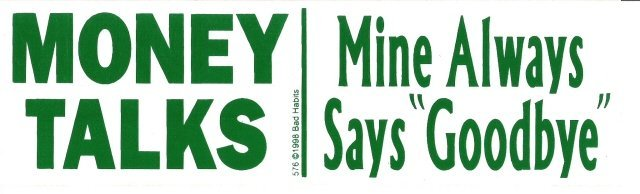 "MONEY TALKS Mine Always Says ""Goodbye"" Bumper Sticker"