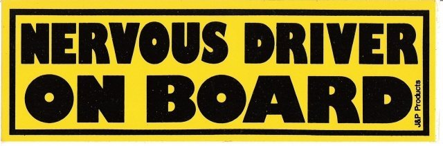 NERVOUS DRIVER ON BOARD Bumper Sticker