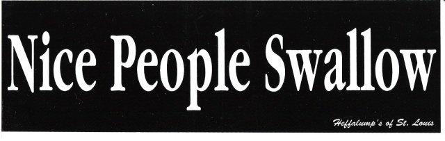 Nice People Swallow Bumper Sticker