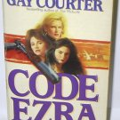 CODE EZRA by Gay Courter BOOK + FREE U.S. SHIPPING
