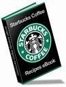 STARBUCKS COFFEE AND DESSERT RECIPES EBOOK