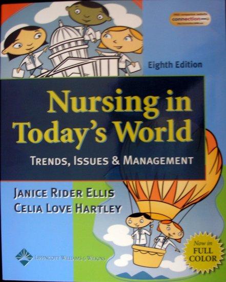 Nursing in Today's World: ISBN-10: 0781741084, ISBN-13: 978-0781741088