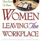 Women Leaving the Workplace by Larry Burkett (1995) non-fiction Used Christian Book