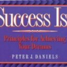 Success Is ... Principles for Achieving Your Dreams, non-fiction, career motivation Book Used