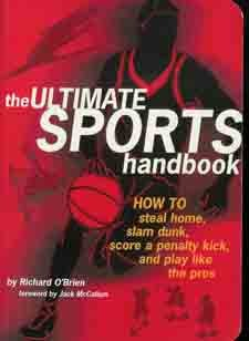 Ultimate Sports Handbook: Steal Home,Slam Dunk,Score Penalty Kick, Etc.