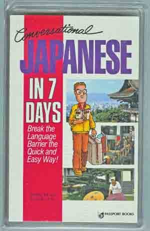Conversational Japanese in 7 Days QuickPrepForTravelers Book & 2 cassettes