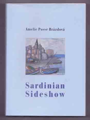 Sardinian Sideshow - Amelie Posse-Brázdová WWI Travel & Autobiography