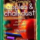 The Complete Apples & Chalkdust:   Inspirational Stories & Encouragement for Teachers