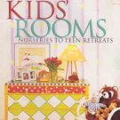 Decorating Kids' Rooms:   Nurseries to Teen Retreats - Home Decor Baby / Children