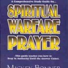 Spiritual Warfare Prayer  By Mickey Bonner    Comprehensive Study Guide