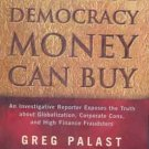 The Best Democracy Money Can Buy   by Greg Palast     Government Corruption
