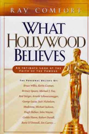 What Hollywood Believes  Ray Comfort