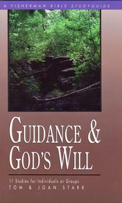 Guidance and God�s Will    Bible Study      Tom Stark