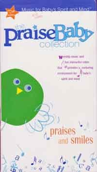 Praises and Smiles The Praise Baby Collection Music & Video for Baby�s Spirt & Mind VHS