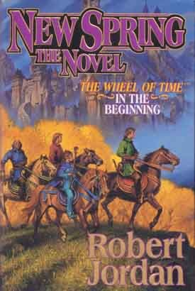 New Spring:  The Novel    Wheel of Time:  In the Beginning   By Robert Jordan