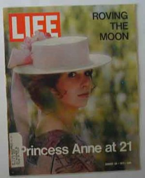 1971 Aug 20 Life Magazine  Princess Anne at 21. Northern Ireland. Apollo 15 Photos. Women�s Rights