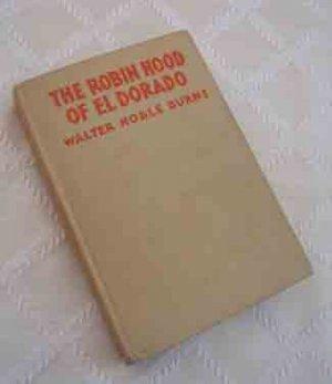 The Robin Hood of Eldorado -  1st Edition Western 1932