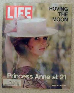 1971 Aug 20 Life Magazine  Princess Anne at 21. Northern Ireland. Apollo 15 Photos. Women�s Rights