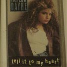 Tell It To My Heart (Arista) - Taylor Dayne (Cassette)