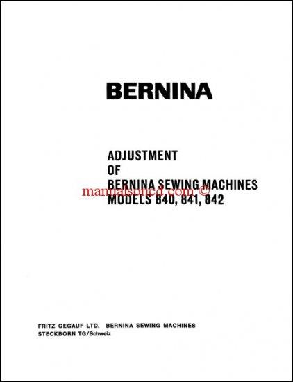 Bernina 840, 841 and 842 Adjusters Service And Repair Manual