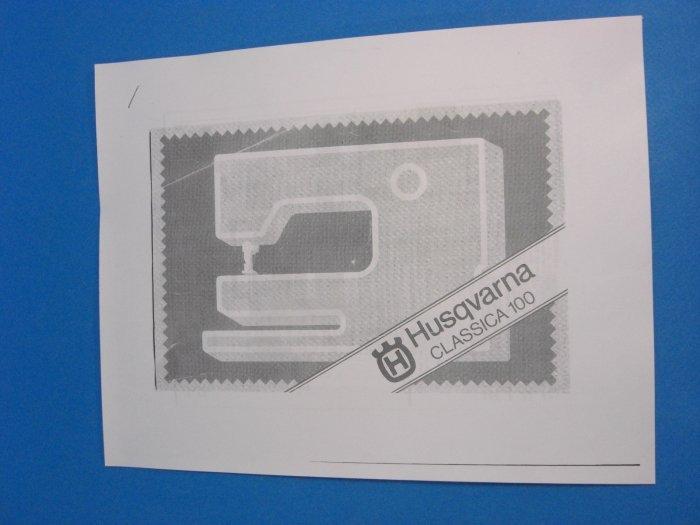 Husqvarna Classica 100 Sewing Machine Instruction Manual