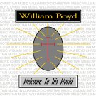 William Boyd Christian Music- Welcome to His World CD