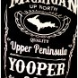 YOOPER Premium Sueded T-Shirt Black - Size M Michigan Upper Peninsula Jack Daniels