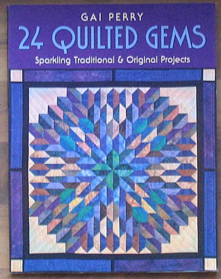 24 Quilted Gems Sparkling Traditional Original Projects Perry