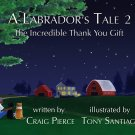 A Labrador's Tale 2: The Incredible Thank You Gift