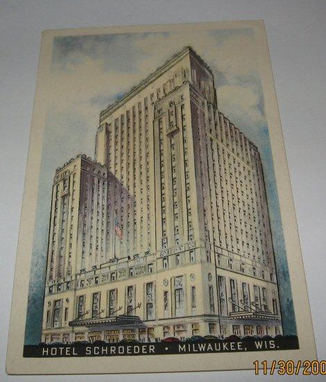 Hotel Schroeder Milwaukee Wis. postcard W20
