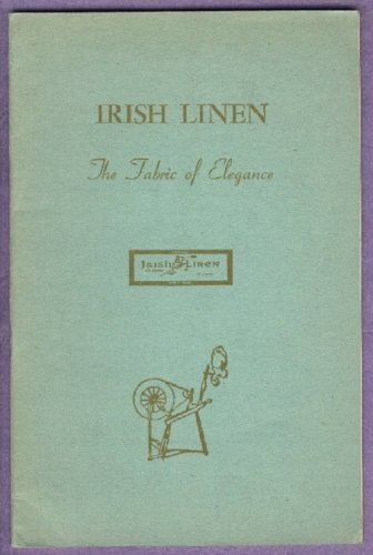 Irish Linen The Fabric of Elegance 1945 BOOKLET
