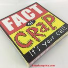 Fact or Crap It's Your Call Board Game