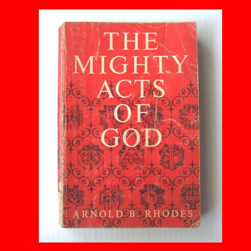 The Mighty Acts of God, Arnold B Rhodes (1964, paperback book) Good Condition