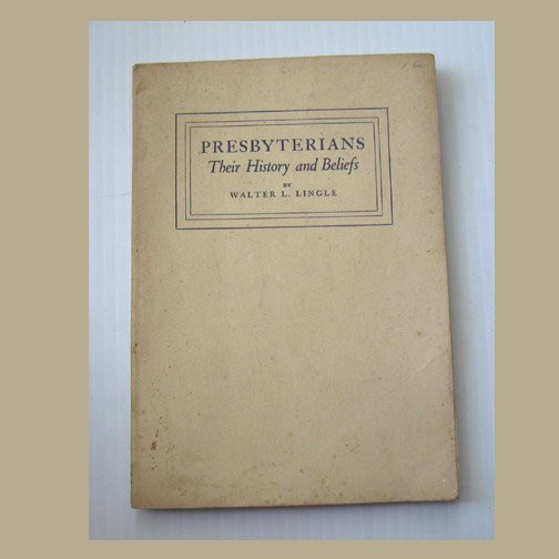 Walter L. Lingle - Presbyterians Their History & Belief, Paperback, Good
