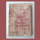 Basic Beliefs of the Reformed Faith, Felix B. Gear (1960, paperback) Good