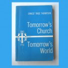 Tomorrow's Church Tomorrow's World, Ernest Trice Thompson (1960, paperback) Good