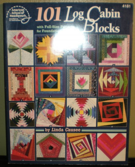 101 Log Cabin Blocks by Linda Causee